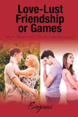 Love-lust-friendship-or Games: Which Relationship Do You Feel You're In? (Paperback)