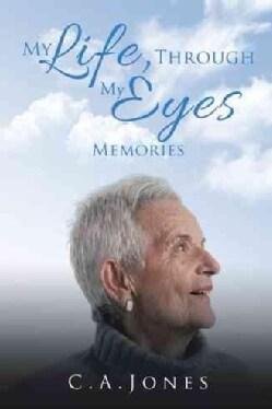 My Life, Through My Eyes: Memories (Hardcover)
