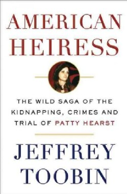 American Heiress: The Wild Saga of the Kidnapping, Crimes and Trial of Patty Hearst (Paperback)