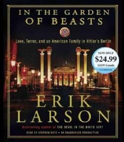 In the Garden of Beasts: Love, Terror, and an American Family in Hitler's Berlin (CD-Audio)