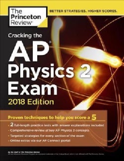 The Princeton Review Cracking the Ap Physics 2 Exam 2018: Proven Techniques to Help You Score a 5 (Paperback)