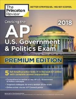 The Princeton Review Cracking the AP U.S. Government & Politics Exam 2018 (Paperback)