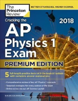 The Princeton Review Cracking the Ap Physics 1 Exam 2018 (Paperback)