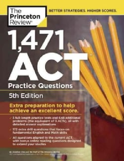 The Princeton Review 1,471 ACT Practice Questions: Extra Preparation to Help Achieve an Excellent Score (Paperback)
