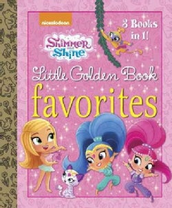 Shimmer and Shine: 3 Books in 1! - Backyard Ballet / Wish upon a Sleepover / Treasure Twins (Hardcover)