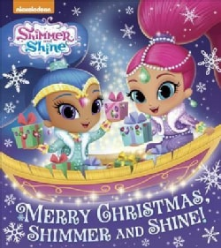 Merry Christmas, Shimmer and Shine! (Board book)