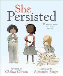She Persisted: 13 American Women Who Changed the World (Hardcover)