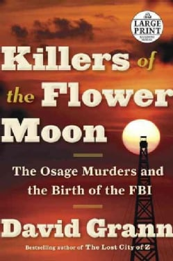 Killers of the Flower Moon: The Osage Murders and the Birth of the FBI (Paperback)