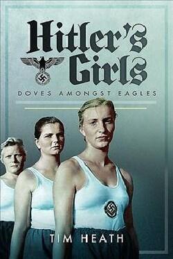 Hitler's Girls: Doves Amongst Eagles (Hardcover)