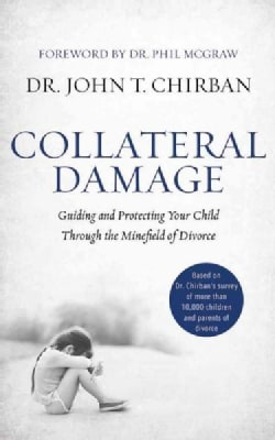 Collateral Damage: Guiding and Protecting Your Child Through the Minefield of Divorce; Library Edition (CD-Audio)