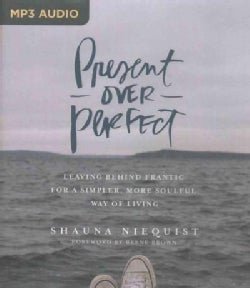 Present over Perfect: Leaving Behind Frantic for a Simpler, More Soulful Way of Living (CD-Audio)