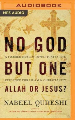 No God but One Allah or Jesus?: A Former Muslim Investigates the Evidence for Islam & Christianity (CD-Audio)
