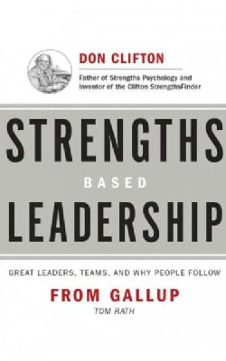 Strengths Based Leadership: Great Leaders, Teams, and Why People Follow (CD-Audio)
