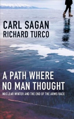 A Path Where No Man Thought: Nuclear Winter and the End of the Arms Race (CD-Audio)