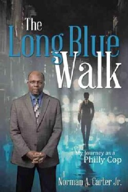 The Long Blue Walk: My Journey As a Philly Cop (Paperback)