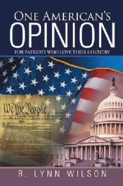 One American's Opinion: For Patriots Who Love Their Country (Hardcover)