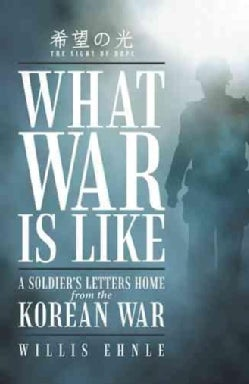 What War Is Like: A Soldier's Letters Home from the Korean War (Hardcover)