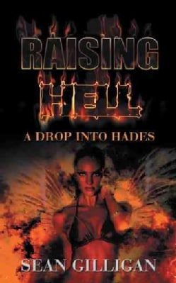 Raising Hell: A Drop into Hades (Paperback)