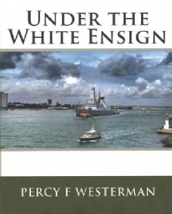 Under the White Ensign (Paperback)