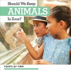 Should We Keep Animals in Zoos? (Paperback)