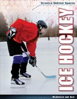 Ice Hockey: Science on Ice (Hardcover)