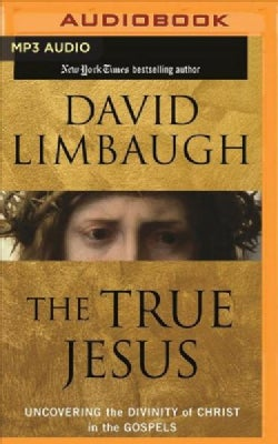 The True Jesus: Uncovering the Divinity of Christ in the Gospels (CD-Audio)