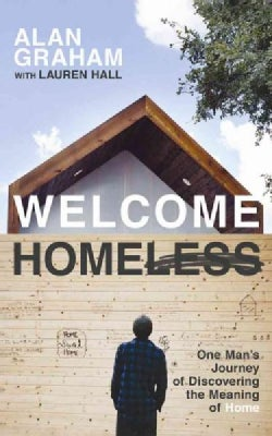 Welcome Homeless: One Man's Journey of Discovering the Meaning of Home - Library Edition (CD-Audio)