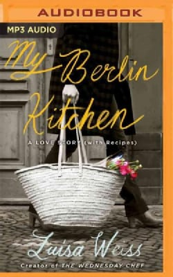 My Berlin Kitchen: A Love Story (with Recipes) (CD-Audio)