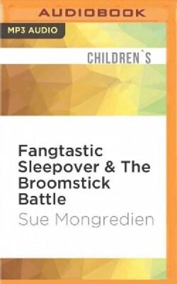 Fangtastic Sleepover & the Broomstick Battle (CD-Audio)