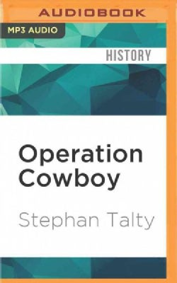 Operation Cowboy: The Secret American Mission to Save the World's Most Beautiful Horses in the Last Days of World ... (CD-Audio)