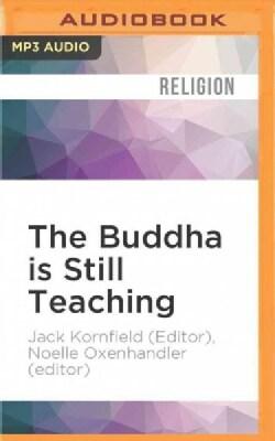 The Buddha Is Still Teaching: Contemporary Buddhist Wisdom (CD-Audio)