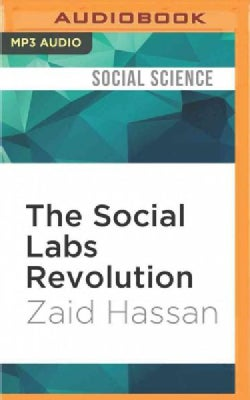 The Social Labs Revolution: A New Approach to Solving Our Most Complex Challenges (CD-Audio)
