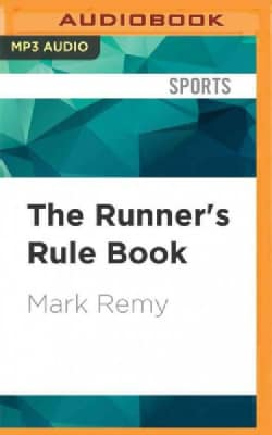 The Runner's Rule Book: Everything a Runner Needs to Know - and Then Some (CD-Audio)