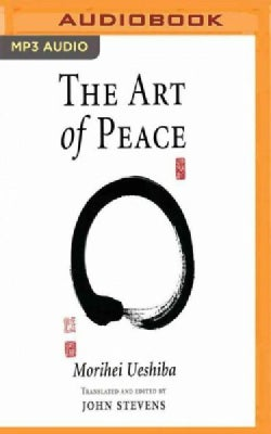 The Art of Peace: Teachings of the Founder of Aikido (CD-Audio)