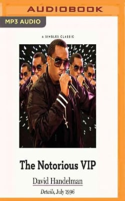 The Notorious Vip: All-area Access With Sean Puff Daddy Combs in 1996 During the Height of the East-west Rap War (CD-Audio)