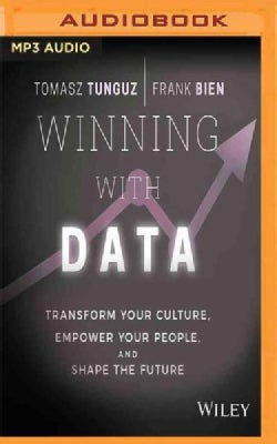 Winning With Data: Transform Your Culture, Empower Your People, and Shape the Future (CD-Audio)