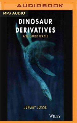 Dinosaur Derivatives and Other Trades (CD-Audio)