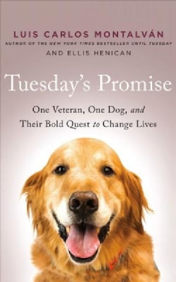 Tuesday's Promise: One Veteran, One Dog, and Their Bold Quest to Change Lives (CD-Audio)