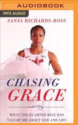 Chasing Grace: What the Quarter Mile Has Taught Me About God and Life (CD-Audio)