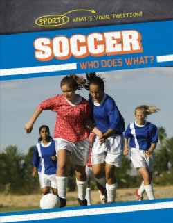 Soccer: Who Does What? (Paperback)