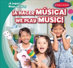 A Hacer Musica!/ We Play Music! (Hardcover)