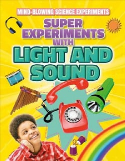 Super Experiments With Light and Sound (Paperback)