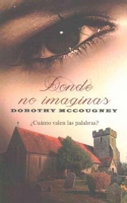 Donde no imaginas (Paperback)