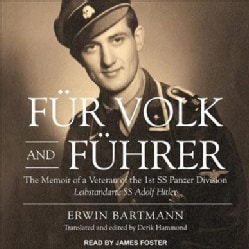 Fur Volk and Fuhrer: The Memoir of a Veteran of the 1st Ss Panzer Division Leibstandarte Ss Adolf Hitler (CD-Audio)