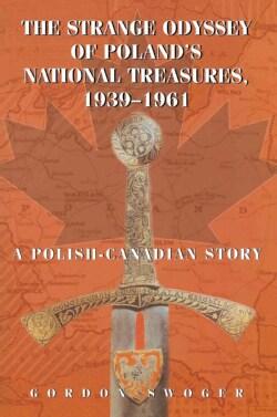 Strange Odyssey Of Poland's National Treasures 1939-1961 (Paperback)