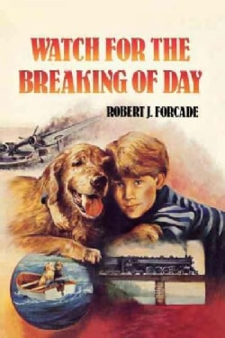 Watch for the Breaking of Day (Paperback)
