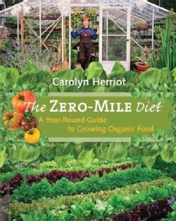 The Zero-Mile Diet: A Year-Round Guide to Growing Organic Food (Paperback)