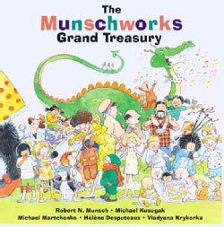 The Munschworks Grand Treasury (Hardcover)