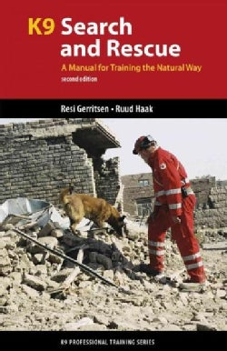 K9 Search and Rescue: A Manual for Training the Natural Way (Paperback)