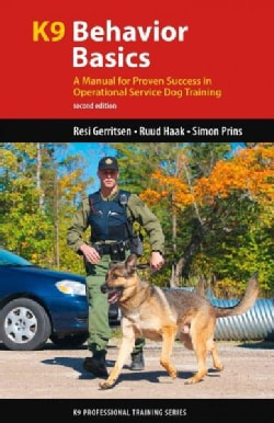K9 Behavior Basics: A Manual for Proven Success in Operational Service Dog Training (Paperback)